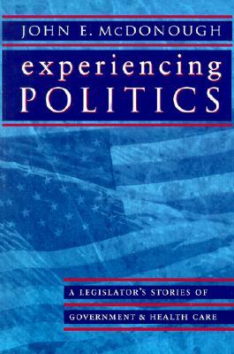 Experiencing Politics By McDonough, John E.