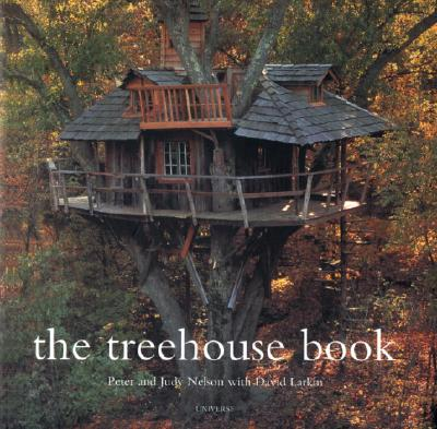 The Treehouse Book By Nelson, Peter/ Nelson, Judy/ Rocheleau, Paul (PHT)