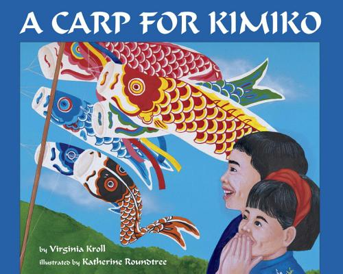 A Carp for Kimiko By Kroll, Virginia L./ Roundtree, Katherine (ILT)