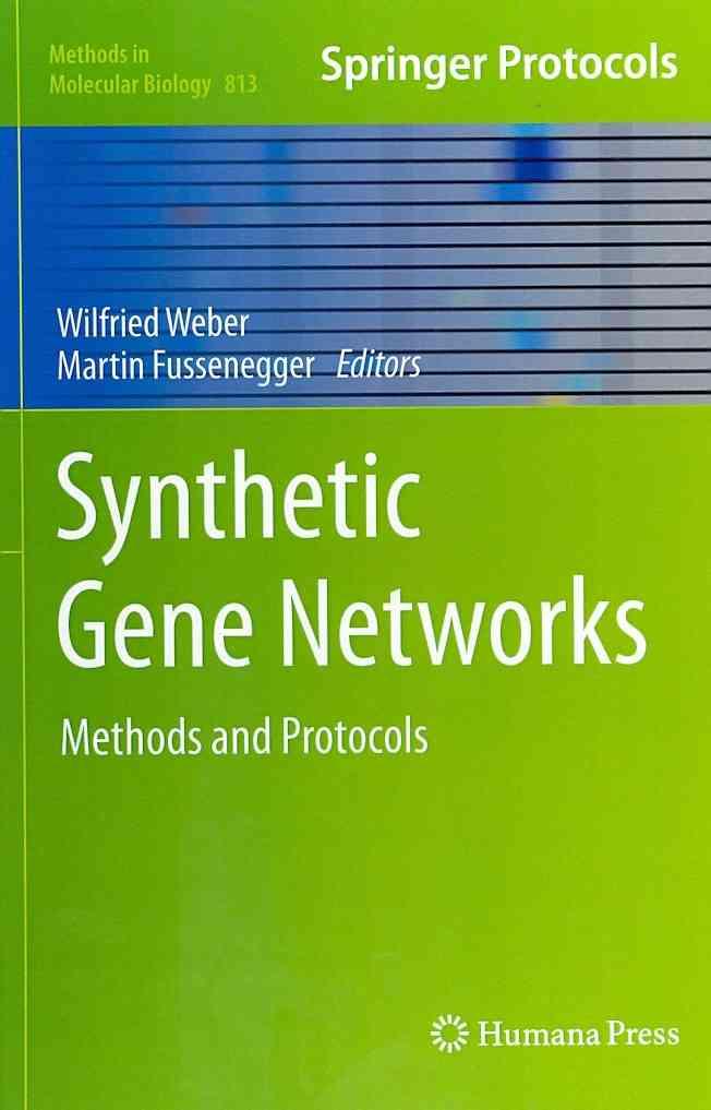 Synthetic Gene Networks By Weber, Wilfried (EDT)/ Fussenegger, Martin (EDT)